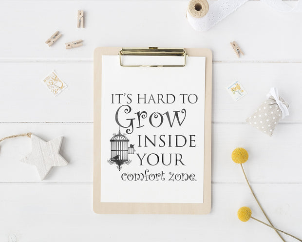 It's Hard To Grow Inside Your Comfort Zone | Free Printable Quote | Digital Wall Art
