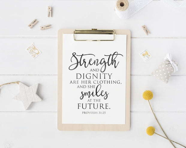 Strength & Dignity Are Her Clothing Proverbs 31:25  | Free Printable Quote | Digital Wall Art