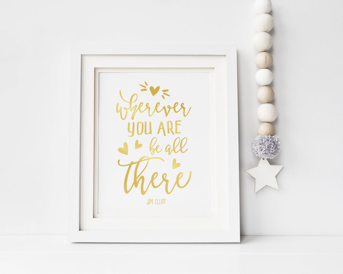 Wherever You Are, Be All There | Femspirational Wall Art | Digital Print - Femallay