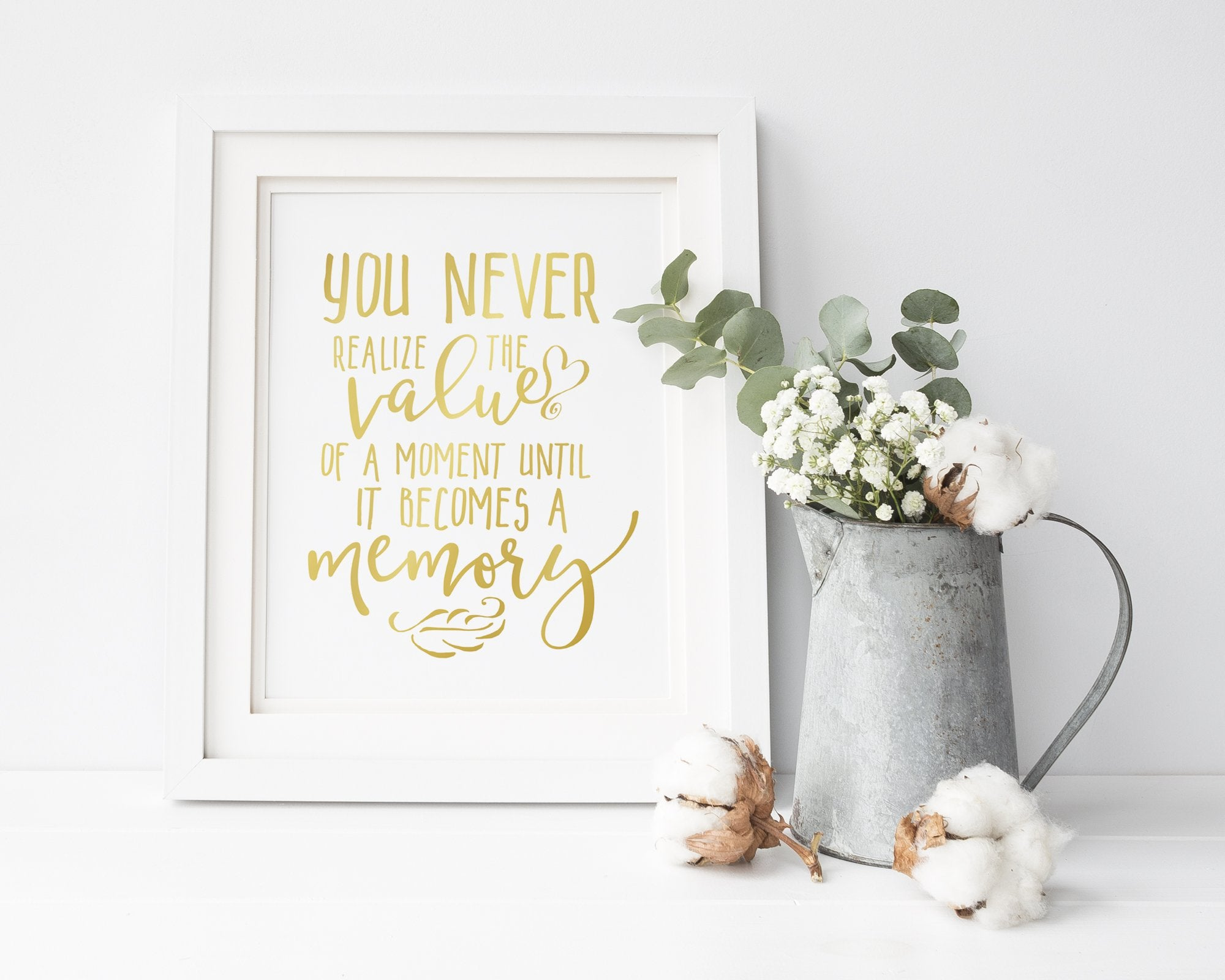 You Never Realize The Value Of A Moment | Free Printable Quote | Digital Wall Art