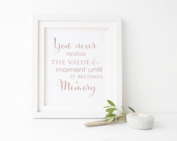 You Never Realize The Value Of A Moment | Femspirational Wall Art | Digital Print - Femallay