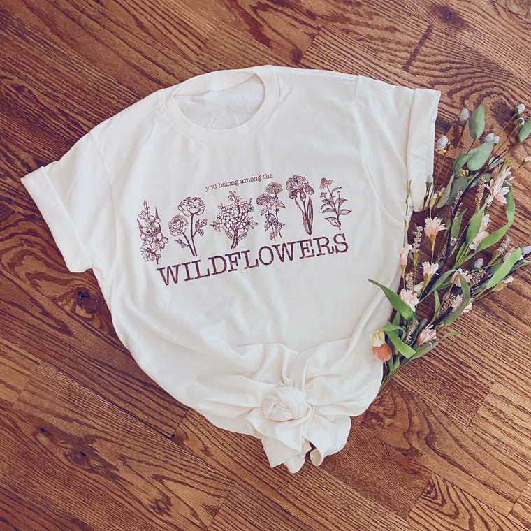 You Belong Among The Wildflowers Tee