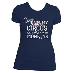 Funny Mom T-shirt, Damn This is My Circus and These are My Monkeys