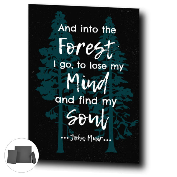 And Into the Forest I Go, John Muir Quote, Mini Canvas