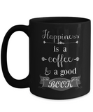 Happiness is Coffee and a Good Book | Black Quote Mug
