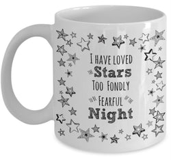 "Mug - ""I Have Loved The Stars Too Fondly"" 15 Oz. Mug"