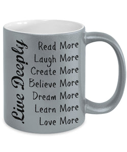 Mug - Live Deeply Metallic 11 Oz Mug