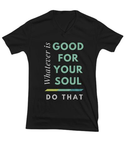 T-shirt - Good For Your Soul T-shirt | Choose Color & Style