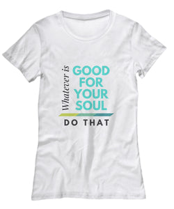 T-shirt - Good For Your Soul White T-shirt