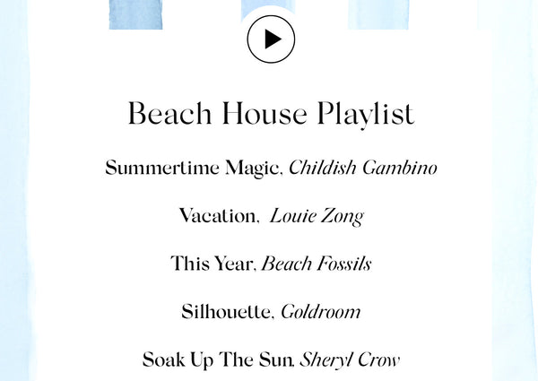 Our Beach House Playlist