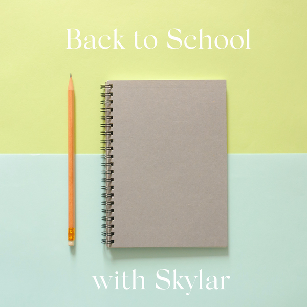 Back to School with Skylar