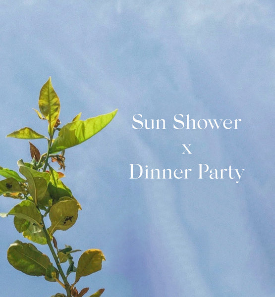 Sun Shower x Summer Dinner Party