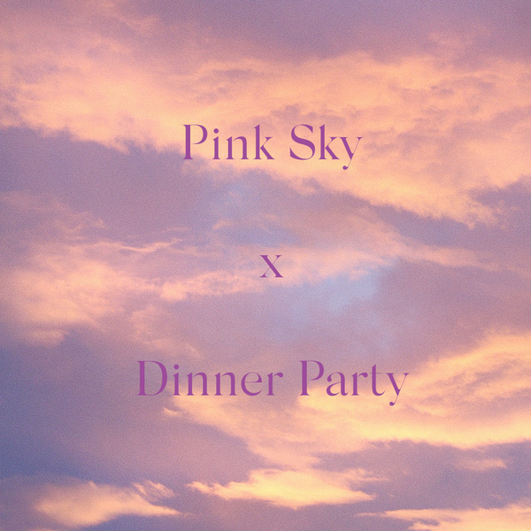 Pink Sky x Summer Dinner Party