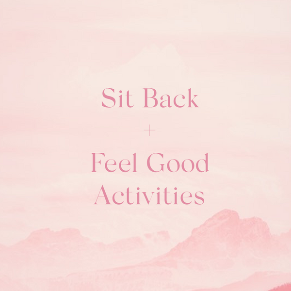 Sit Back, Feel Good Activities
