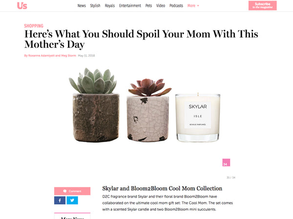 Us Magazine: Spoil Mom with Skylar & Bloom2Bloom Cool Mom Collection