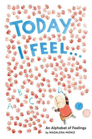 Today I Feel - An Alphabet of Feelings Book