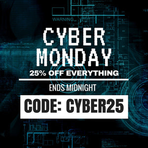 25% OFF EVERYTHING CYBER MONDAY!
