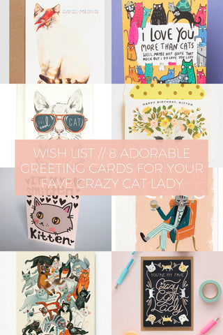 8 Adorable Greeting Cards for your Favourite Crazy Cat Lady // Wish List