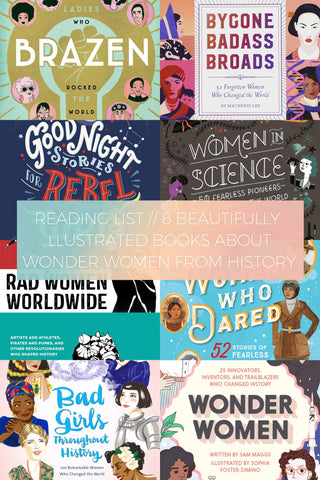 8 Beautifully Illustrated Books about Wonder Women from History // Reading List