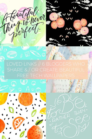 6 Bloggers Who Share and / or Create Beautiful Free Tech Wallpapers // Loved Links