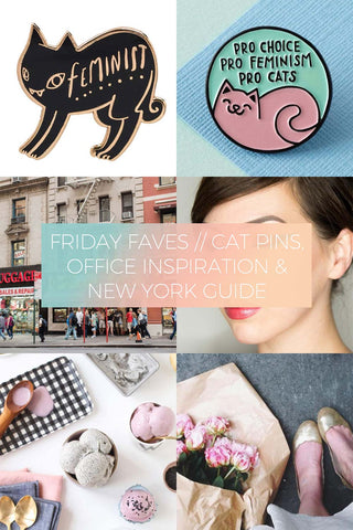 Cat Pins, Office Inspiration & New York Guide // Friday Favourites