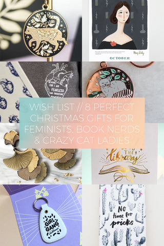 8 Perfect Christmas Gifts for Feminists, Book Nerds & Crazy Cat Ladies // Wish List