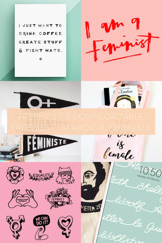 6 Downloadable Freebies for Radical Feminists // Freebies
