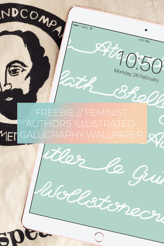 Feminist Authors Illustrated Calligraphy Wallpaper // Freebie