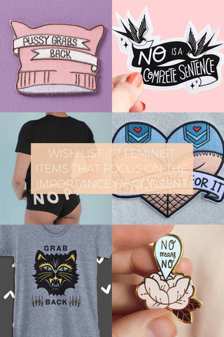 7 Feminist Items that Focus on the Importance of Consent // Wish List