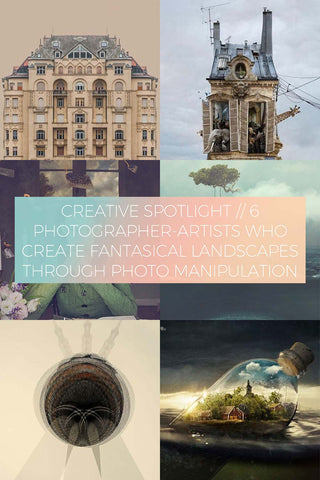 6 Photographer-Artists Who Create Fantasical Landscapes Through Photo Manipulation // Creative Spotlight
