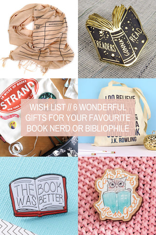Wish List // 6 Wonderful Gifts for Your Favourite Book Nerd or Bibliophile