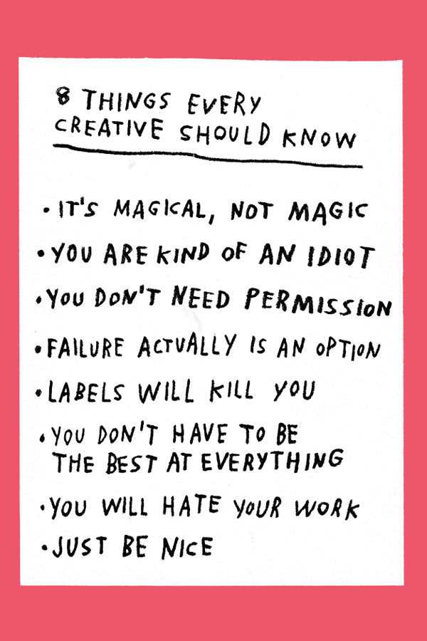 An illustrated list of 8 Things Every Creative Should Know by Adam J. Kurtz