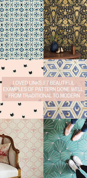 Loved Links // 7 Beautiful Examples of Pattern Done Well, from Traditional to Modern