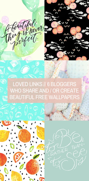 Loved Linked // 6 Bloggers Who Share and / or Create Beautiful Free Tech Wallpapers