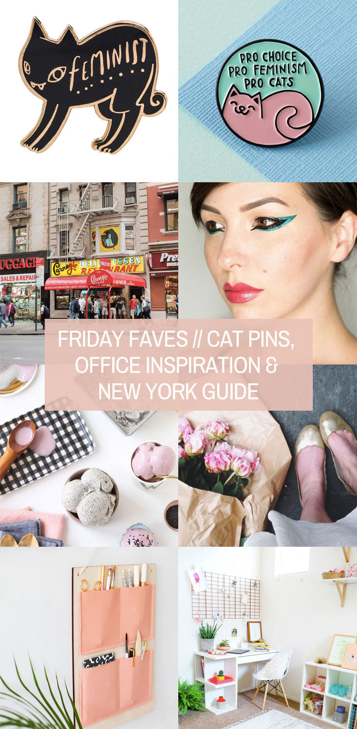 Friday Favourites // Cat Pins, Office Inspiration & New York Guide