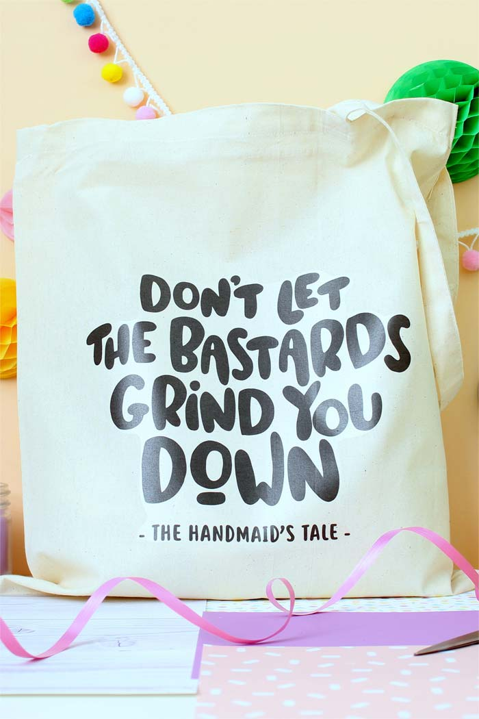 Don't Let the Bastards Grind you Down Tote Bag - Quote from Margaret Atwood's The Handmaid's Tale