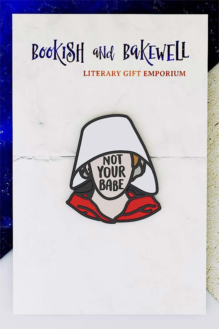 Not Your Babe Enamel Lapel Pin, Inspired by Margaret Atwood's The Handmaid's Tale