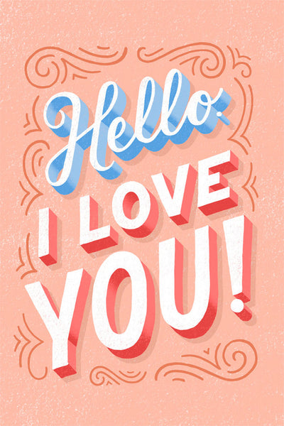 Hello, I love you lettering by Lauren Hom