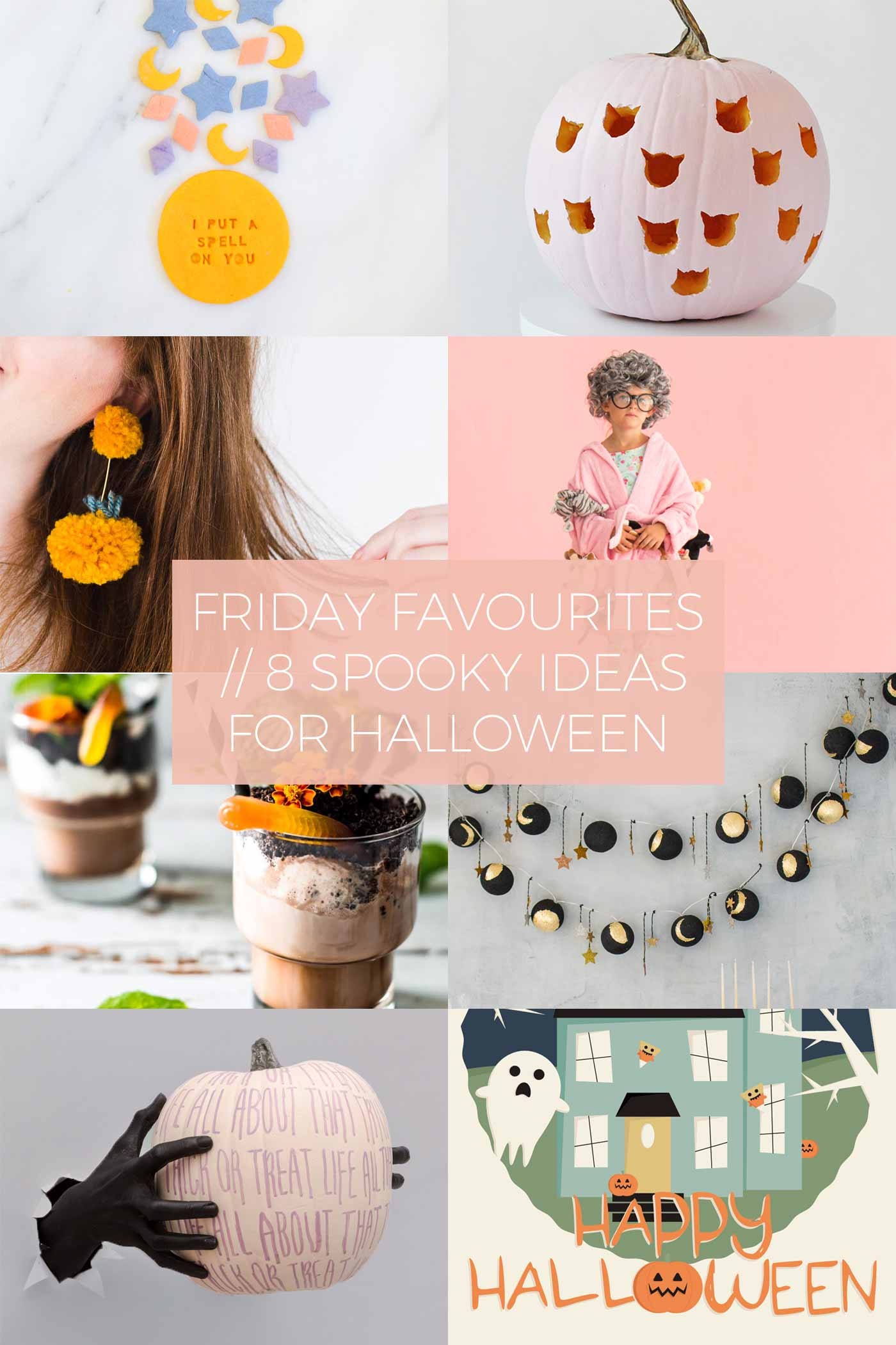 Friday Favourites // 8 Spooky Ideas for Halloween
