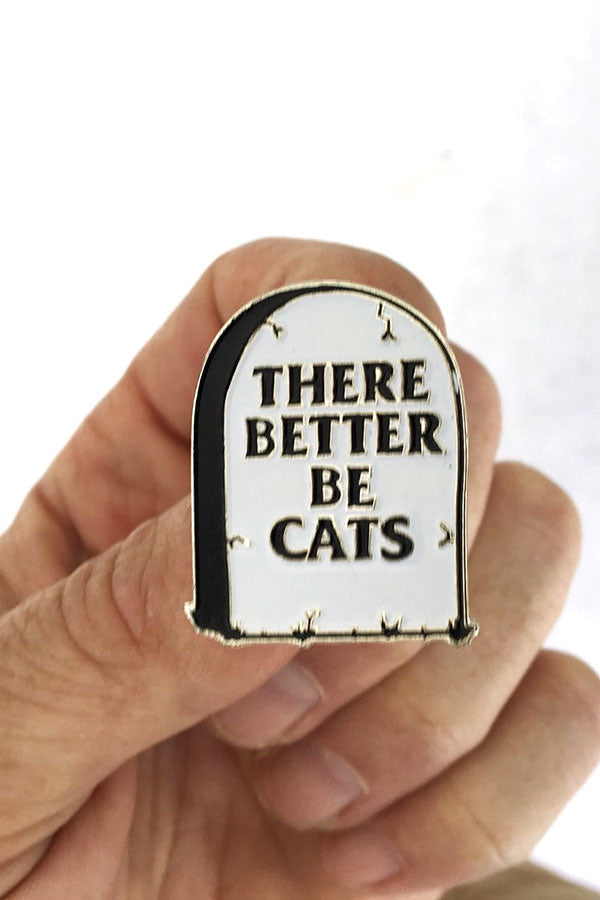 There Better Be Cats Tombstone Enamel Pinfrom MonstersOutside