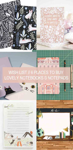 Wish List // 6 Places to Buy Lovely Notebooks & Notepads6 Places to Buy Lovely Notebooks & Notepads