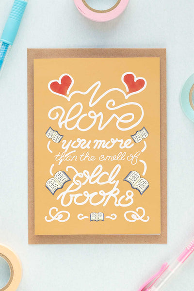 I Love You More than the Smell of Old Books Anniversary / Valentine's Day / Birthday Card - A Rose Cast