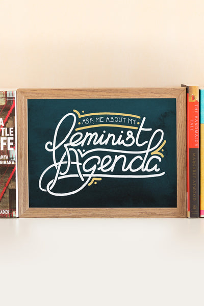 Ask Me About My Feminist Agenda Illustrated Art Print - A Rose Cast