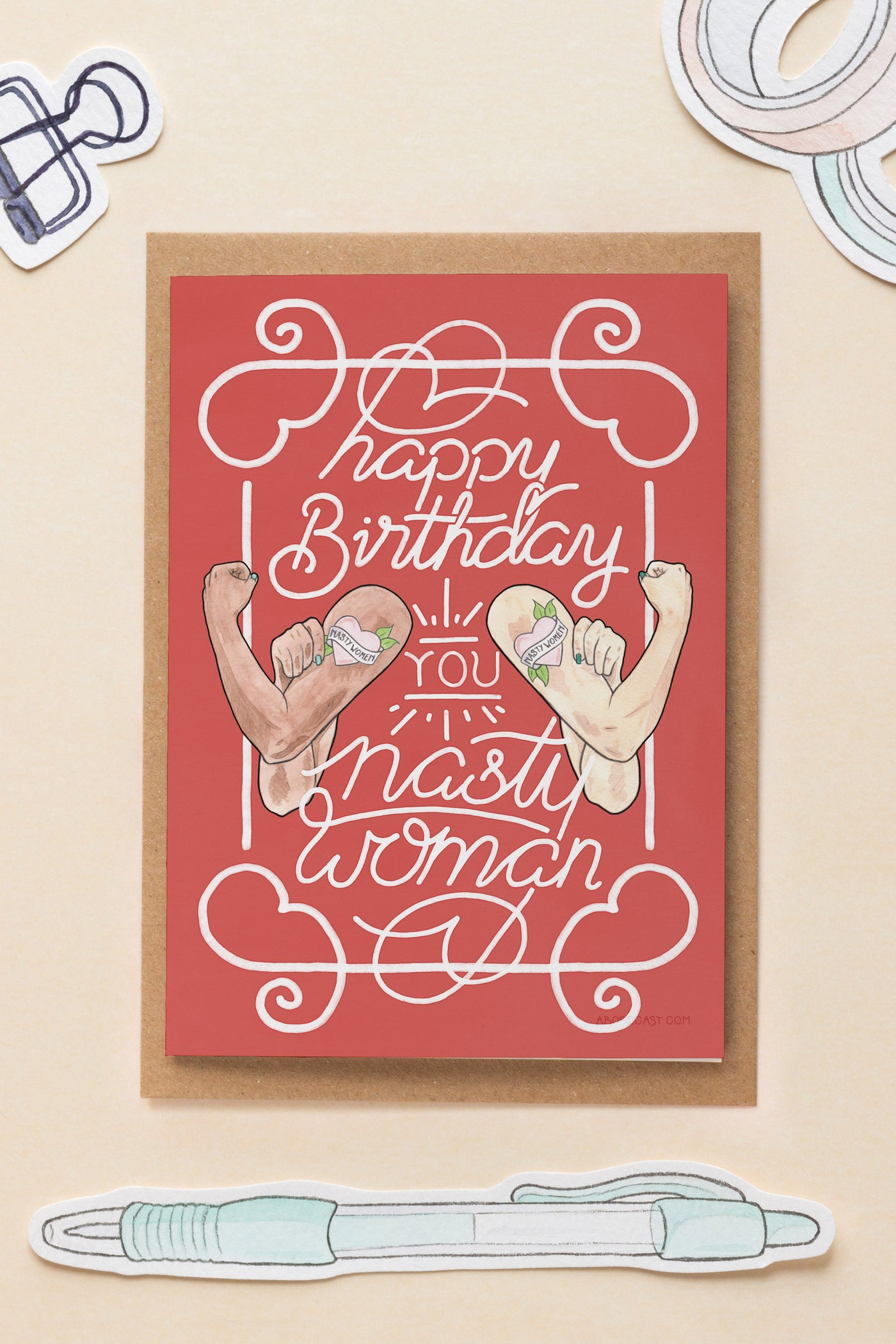 Happy Birthday, You Nasty Woman Feminist Friendship Card - A Rose Cast