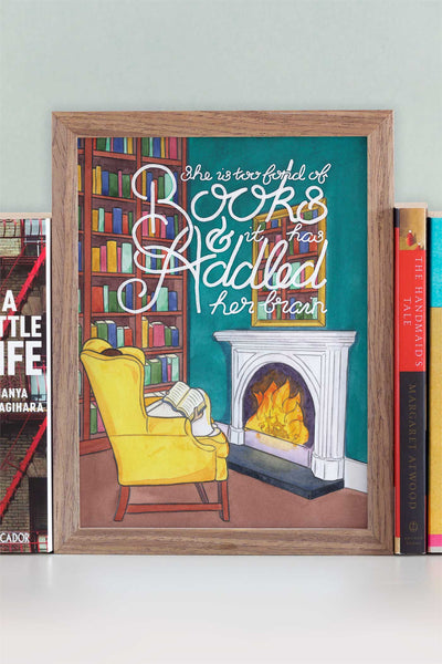 """She is too fond of books, and it has addled her brain"" - Louisa May Alcott Quote Illustrated Art Print"