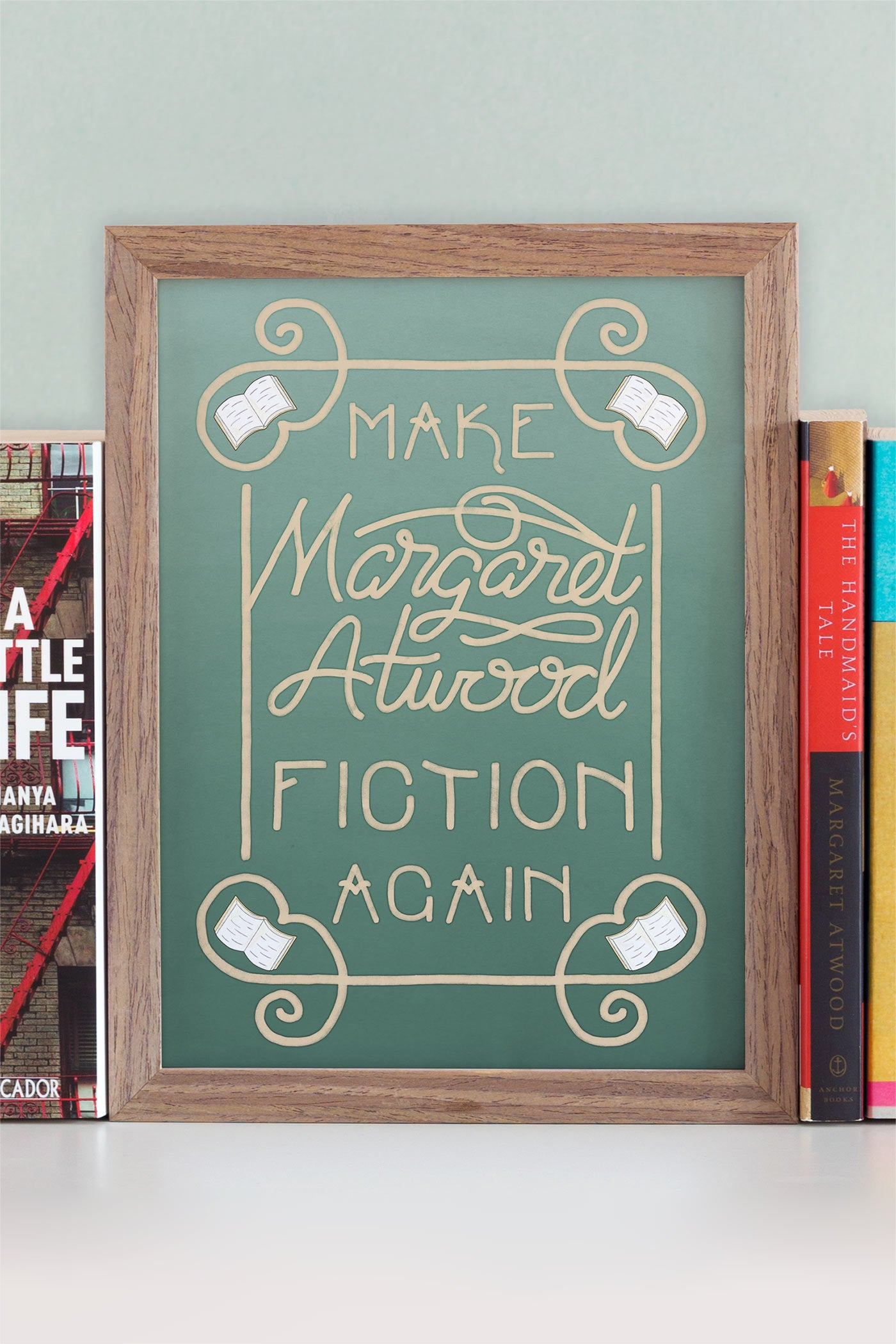 Make Margaret Atwood Fiction Again Handmaid's Tale Feminist Art Print - A Rose Cast