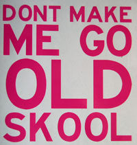Dont Make Me Go Old Skool Sticker-Sticker Blimp Decals