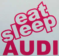Eat Sleep Audi Sticker-Sticker Blimp Decals