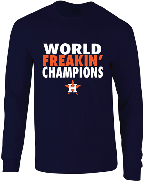 Astros World Series 2017 World Freakin Champions Long Sleeve T-Shirt