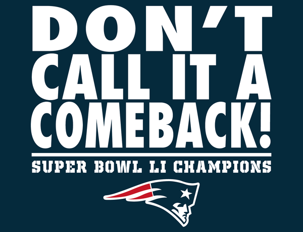 "New England Patriots Super Bowl LI Champions ""Don't Call It A Comeback"" T-Shirt S-XXL"